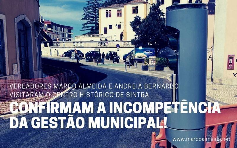 Centro Histórico de Sintra confirma a incompetência da gestão municipal!