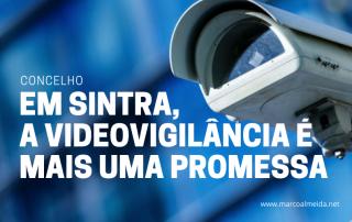 Em Sintra, a videovigilância é mais uma promessa!