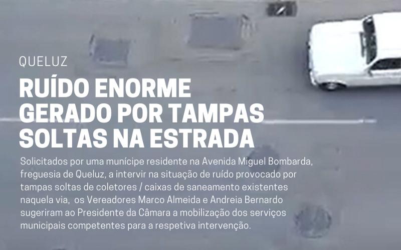 Queluz: Ruído provocado por tampas soltas na estrada