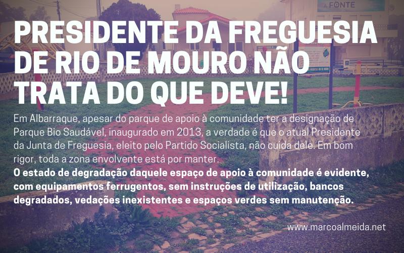 Presidente da Freguesia de Rio de Mouro não trata do que deve!