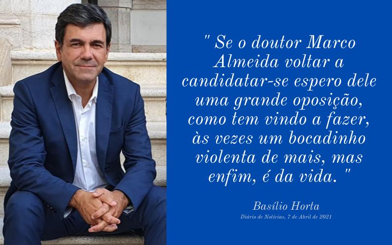 """""""Se o doutor Marco Almeida voltar a candidatar-se espero dele uma grande oposição…"""""""